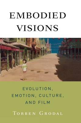 Embodied Visions: Evolution, Emotion, Culture, and Film (Paperback)
