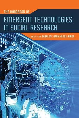 The Handbook of Emergent Technologies in Social Research (Hardback)
