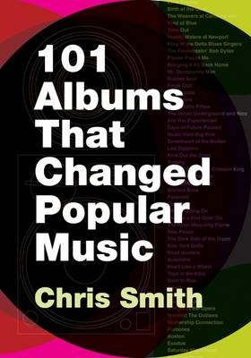 101 Albums that Changed Popular Music (Paperback)