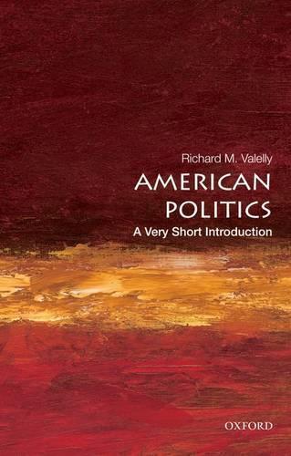 American Politics: A Very Short Introduction - Very Short Introductions (Paperback)