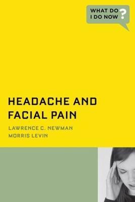 Headache and Facial Pain - What Do I Do Now (Paperback)