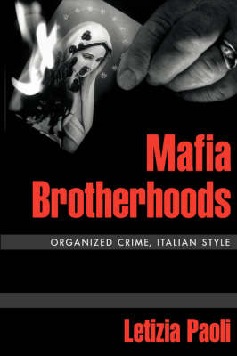 Mafia Brotherhoods: Organized Crime, Italian Style - Studies in Crime and Public Policy (Paperback)