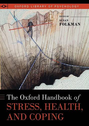 The Oxford Handbook of Stress, Health, and Coping - Oxford Library of Psychology (Hardback)