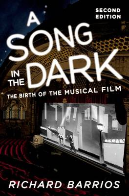 A Song in the Dark: The Birth of the Musical Film (Paperback)