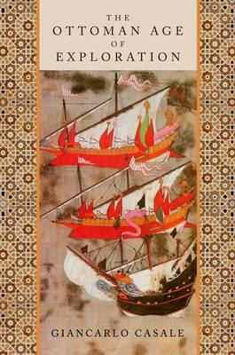The Ottoman Age of Exploration (Hardback)