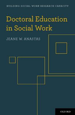 Doctoral Education in Social Work - Building Social Work Research Capacity (Paperback)