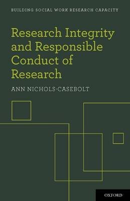 Research Integrity and Responsible Conduct of Research - Building Social Work Research Capacity (Paperback)