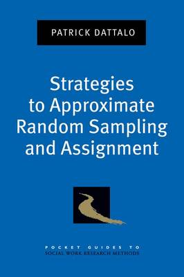 Strategies to Approximate Random Sampling and Assignment - Pocket Guides to Social Work Research Methods (Paperback)