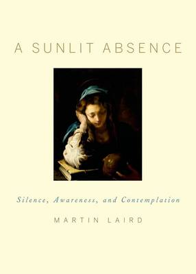 A Sunlit Absence: Silence, Awareness, and Contemplation (Hardback)