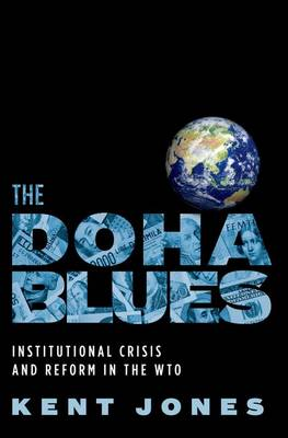 The Doha Blues: Institutional Crisis and Reform in the WTO (Hardback)