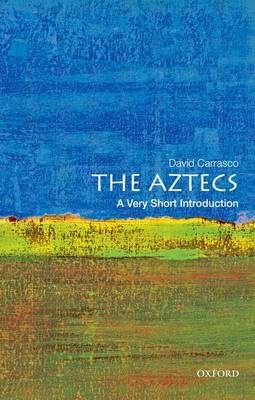 The Aztecs: A Very Short Introduction - Very Short Introductions (Paperback)