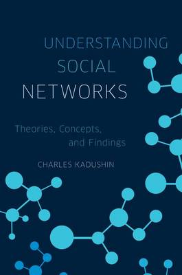 Understanding Social Networks: Theories, Concepts, and Findings (Paperback)