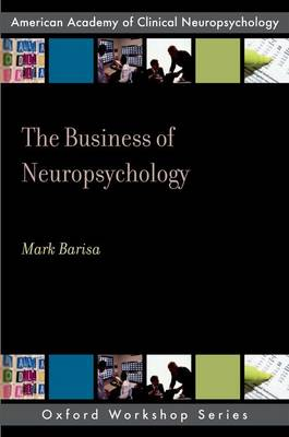 The Business of Neuropsychology - AACN WORKSHOP SERIES (Paperback)