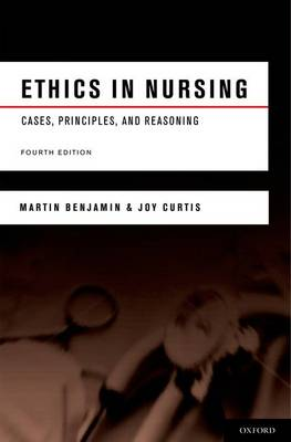 Ethics in Nursing: Cases, Principles, and Reasoning (Paperback)