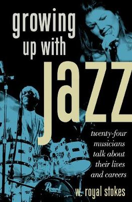 Growing up with Jazz: Twenty Four Musicians Talk About Their Lives and Careers (Paperback)