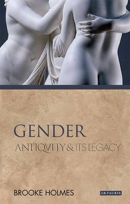 Gender: Antiquity and Its Legacy - Ancients & Moderns (Paperback)