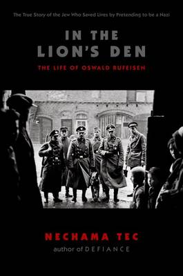 In the Lion's Den: The Life of Oswald Rufeisen (Paperback)