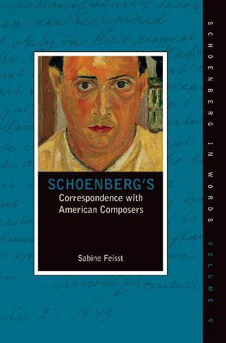 Schoenberg's Correspondence with American Composers - Schoenberg in Words (Hardback)