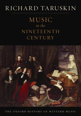 The Oxford History of Western Music: Music in the Nineteenth Century - The Oxford History of Western Music (Paperback)
