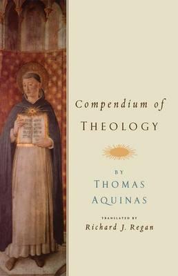 Compendium of Theology By Thomas Aquinas (Hardback)