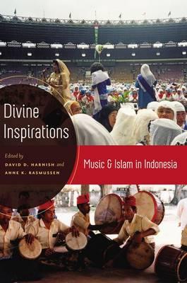 Divine Inspirations: Music and Islam in Indonesia (Hardback)