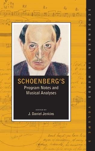 Schoenberg's Program Notes and Musical Analyses - Schoenberg in Words (Hardback)