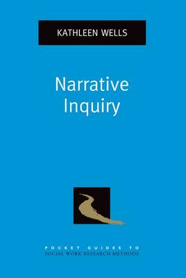 Narrative Inquiry - Pocket Guides to Social Work Research Methods (Paperback)