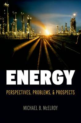 Energy: Perspectives, Problems, and Prospects (Hardback)