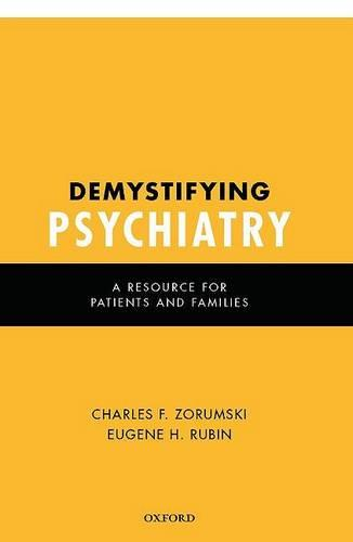 Demystifying Psychiatry: A Resource for Patients and Families (Hardback)