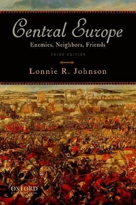 Central Europe: Enemies, Neighbors, Friends (Paperback)