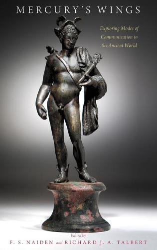 Mercury's Wings: Exploring Modes of Communication in the Ancient World (Hardback)
