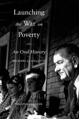 Launching the War on Poverty: An Oral History - Oxford Oral History Series (Paperback)