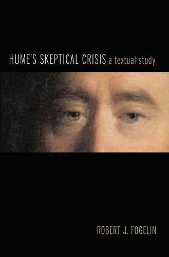 Hume's Skeptical Crisis: A Textual Study (Hardback)