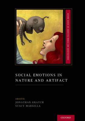 Social Emotions in Nature and Artifact - Oxford Series on Cognitive Models and Architectures (Hardback)