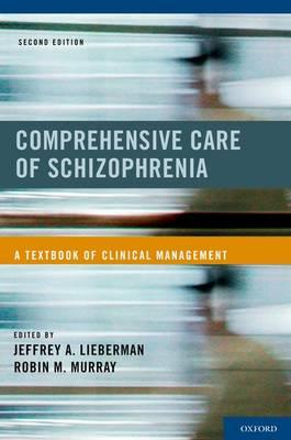 Comprehensive Care of Schizophrenia: A Textbook of Clinical Management (Paperback)