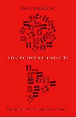 Collective Rationality: Equilibrium in Cooperative Games (Hardback)