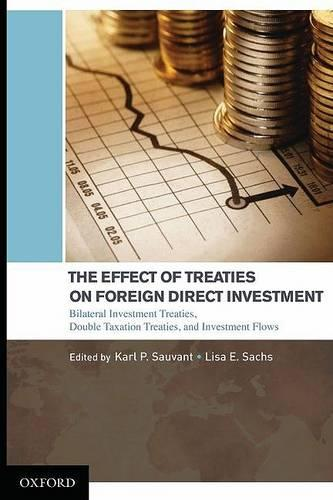 The Effect of Treaties on Foreign Direct Investment: Bilateral Investment Treaties, Double Taxation Treaties, and Investment Flows (Hardback)