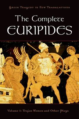 The Complete Euripides Volume I Trojan Women and Other Plays - Greek Tragedy in New Translations (Paperback)