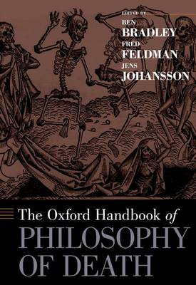 The Oxford Handbook of Philosophy of Death - Oxford Handbooks (Hardback)