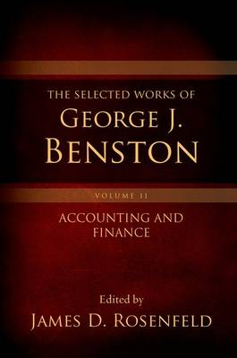 The Selected Works of George J. Benston, Volume 2: Accounting and Finance (Hardback)