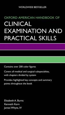 Oxford American Handbook of Clinical Examination and Practical Skills - Oxford American Handbooks in Medicine (Paperback)