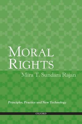 Moral Rights: Principles, Practice and New Technology (Paperback)