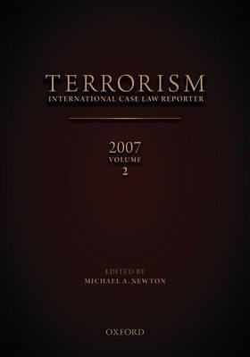 Terrorism: International Case Law Reporter Volume 2: Volume 2 - Terrorism: International Case Law Reporter Volume 2 (Hardback)