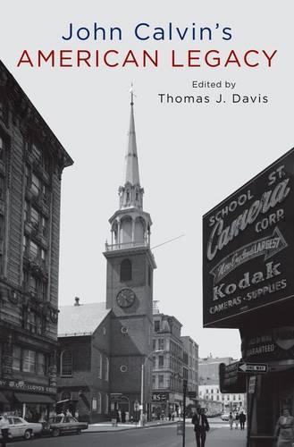 John Calvin's American Legacy (Paperback)