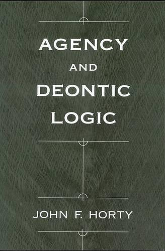 Agency and Deontic Logic (Paperback)