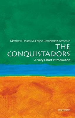 The Conquistadors: A Very Short Introduction - Very Short Introductions (Paperback)
