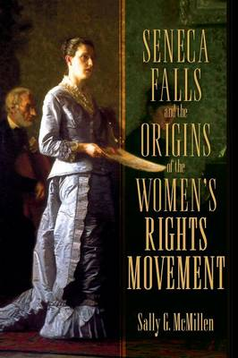 Seneca Falls and the Origins of the Women's Rights Movement - Pivotal Moments in American History (Paperback)
