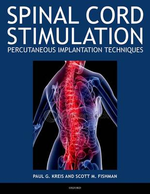 Spinal Cord Stimulation: Percutaneous Implantation Techniques (Hardback)