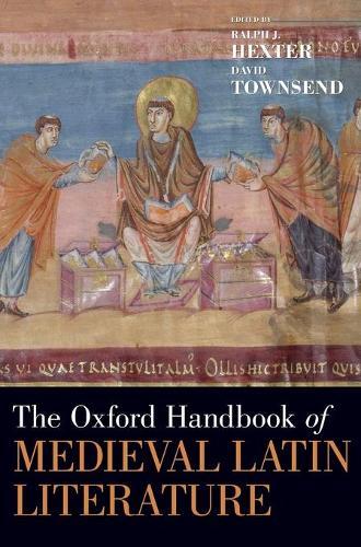 The Oxford Handbook of Medieval Latin Literature - Oxford Handbooks (Hardback)