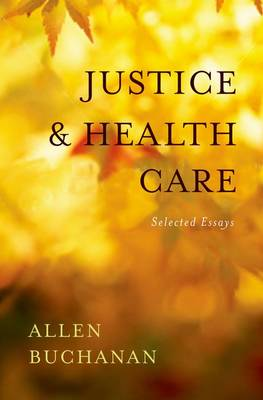 Justice and Health Care: Selected Essays (Hardback)
